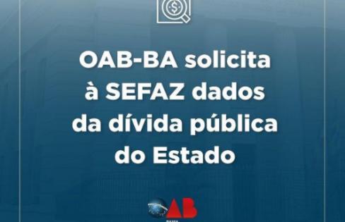 OAB da Bahia solicita à SEFAZ dados da dívida pública do Estado