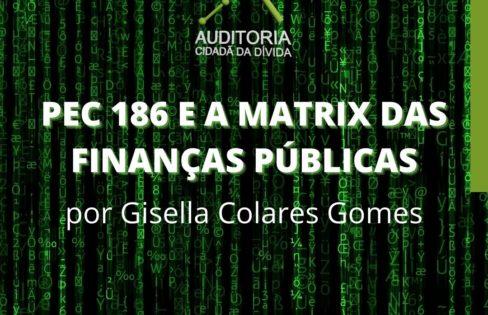 """""""PEC 186 e a Matrix das Finanças Públicas"""", por Gisella Colares Gomes"""