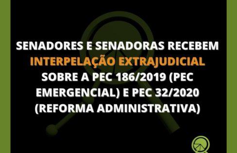 SENADORES(AS) INTERPELADOS EXTRAJUDICIALMENTE SOBRE A PEC 186/2019 E A PEC 32/2020