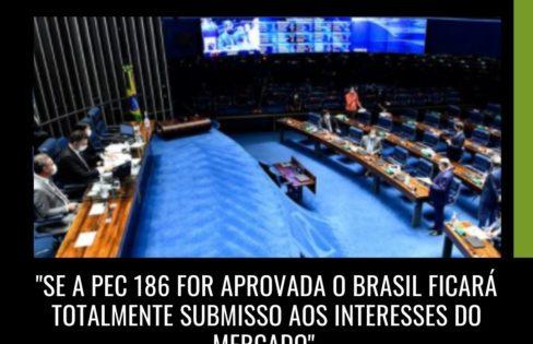 Extra Classe: Se a PEC 186 for aprovada o Brasil ficará totalmente submisso aos interesses do mercado