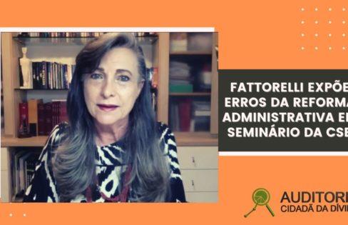 Fattorelli expõe erros da Reforma Administrativa (PEC 32) em seminário da CSB