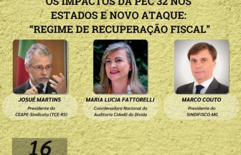 """Live 16/4 -11h: """"Os impactos da PEC 32 nos estados e novo ataque: Regime de Recuperação Fiscal"""""""