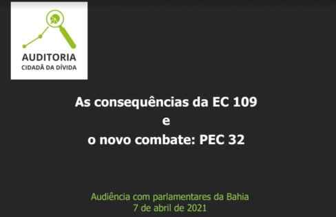 As consequências da EC 109 e o novo combate: PEC 32 – Audiência com parlamentares da Bahia
