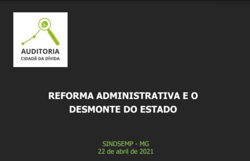 Reforma Administrativa e o desmonte do Estado – SINDSEMP MG