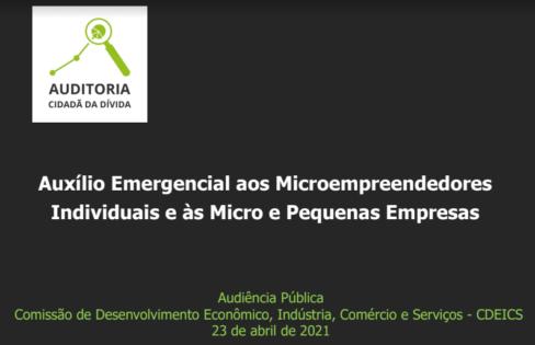 Auxílio Emergencial aos Microempreendedores Individuais e às Micro e Pequenas Empresas – Audiência Pública CDEICS