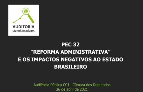 """PEC 32 """"Reforma administrativa"""" e os impactos negativos ao Estado brasileiro – Audiência Pública CCJ da Câmara dos Deputados"""