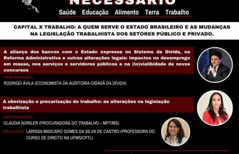 CAPITAL X TRABALHO: A quem serve o Estado brasileiro e as mudanças na legislação trabalhista dos setores público e privado – Universidade Necessária