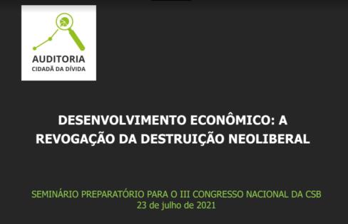 Desenvolvimento econômico: a revogação da destruição neoliberal – SEMINÁRIO PREPARATÓRIO PARA O III CONGRESSO NACIONAL DA CSB