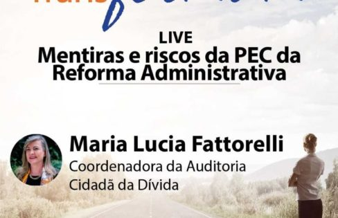 Mentiras e riscos da reforma administrativa – Ideias que TransFormam (APCEF-RS)