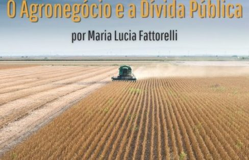 """""""O Agronegócio e a Dívida Pública"""", por Maria Lucia Fattorelli"""