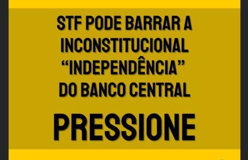 Carta ao STF sobre ADI 6.696 contra independência do Banco Central