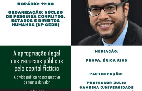 """Webinário """"Dívida Pública e Neoliberalismo"""" terá lançamento do livro """"A apropriação ilegal dos recursos públicos pelo capital fictício"""", de Tiago Assis Silva"""