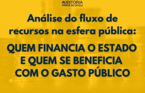 Análise do fluxo de recursos na esfera pública: quem financia o Estado e quem se beneficia