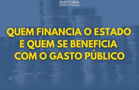 Quem financia o Estado e quem se beneficia com o gasto público
